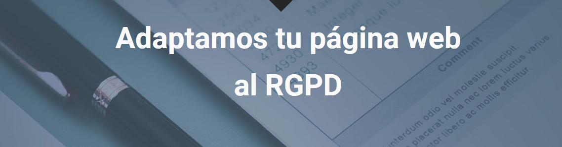 Adaptación de tu web al RGPD (Promoción 150€*)